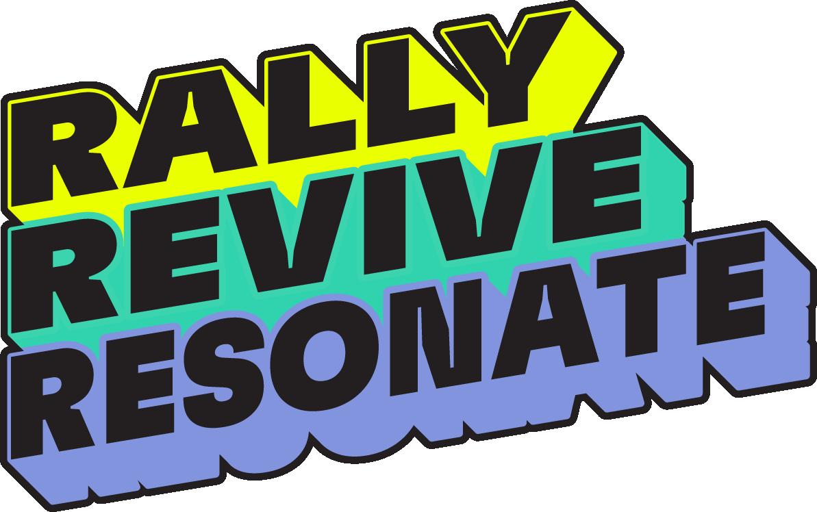 Rally Revive Resonate type